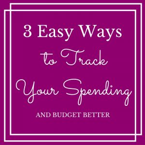 3-ways-to-track-your-spending-and-budget-better