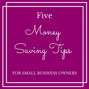 5 money-saving tips for small business owners
