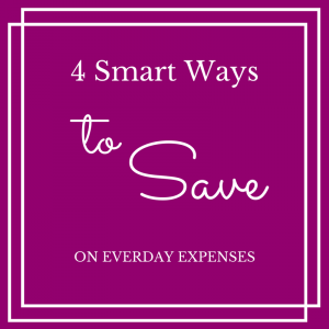 4 Smart Ways to Save on Everyday Expenses