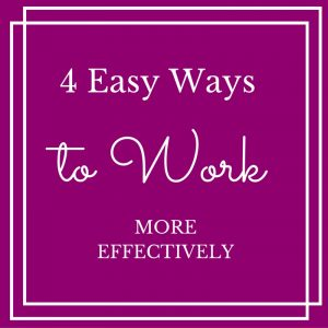 4-easy-ways-to-work-more-effectively